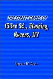 The Street Games of 153rd St , Flushing, Queens, NY