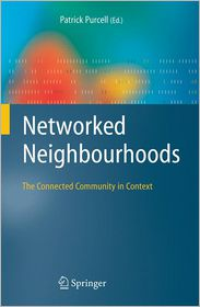 Networked Neighbourhoods: The Connected Community in Context - Patrick Purcell (Editor)