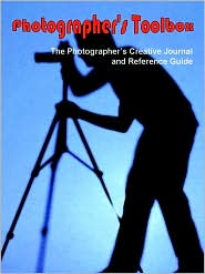 Photographer's Toolbox: The Photographer's Creative Journal and Reference Guide - Jerry Withers