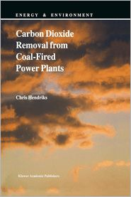 Carbon Dioxide Removal from Coal-Fired Power Plants - C. Hendriks