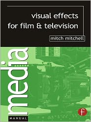 Visual Effects for Film and Television - Mitch Mitchell