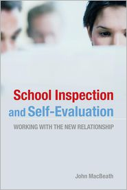 School Inspection and Self-Evaluation: Working with the new relationship - John Macbeath