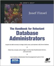 The Handbook for Reluctant Database Administrators - Josef Finsel, Foreword by Mike Amundsen