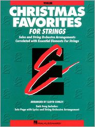 Essential Elements Christmas Favorites for Strings: Violin Book (Parts 1/2) - Lloyd Conley