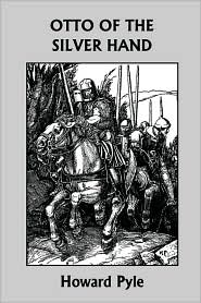 Otto of the Silver Hand (Yesterday's Classics) - Howard Pyle