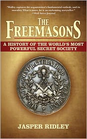 The Freemasons: A History of the World's Most Powerful Secret Society - Jasper Ridley