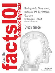 Studyguide for Government, Business, and the American Economy by Langran, Robert, ISBN 9780742553231 - Cram101 Textbook Reviews