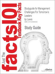 Outlines & Highlights For Management Challenges For Tomorrow's Leaders By Lewis Isbn - Cram101 Textbook Reviews