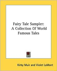 Fairy Tale Sampler: A Collection of World Famous Tales - Kirby Muir, Violet Lamont (Illustrator)