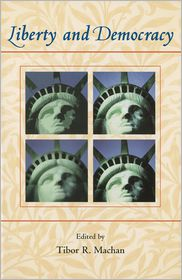 Liberty and Democracy - Tibor R. Machan