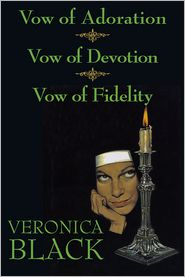Vow of Adoration/Vow of Devotion/Vow of Fidelity - Veronica Black