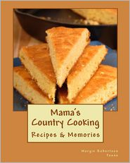 Mama's Country Cooking - Margie Robertson Toone