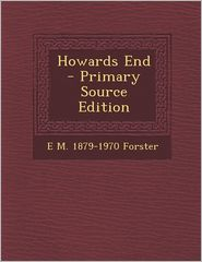 Howards End - E.M. 1879-1970 Forster