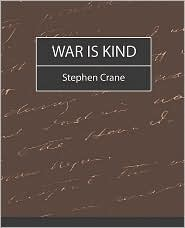 War Is Kind - Crane Stephen Crane