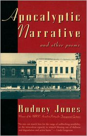Apocalyptic Narrative And Other Poems - Rodney Jones