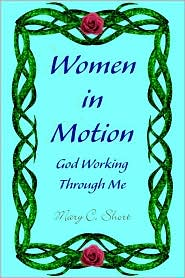 Women in Motion: God Working Through Me - Manufactured by Xlibris Corporation