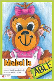 Mabel Is Able - Beth Evans Caldwell, Karen Clifton (Illustrator)