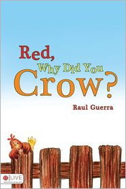 Red, Why Did You Crow? - Raul Guerra