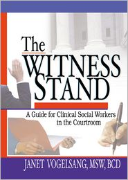 The Witness Stand: A Guide for Clinical Social Workers in the Courtroom - Carlton Munson, Janet Vogelsang