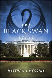 The Black Swan Event - Matthew J Messina