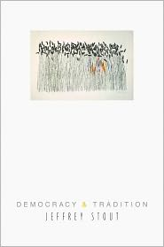 Democracy and Tradition - Jeffrey Stout