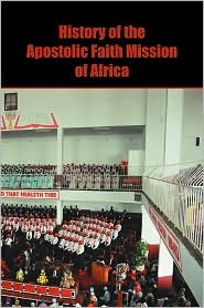 History Of The Apostolic Faith Mission Of Africa - Happiers Simbo