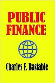 Public Finance - Charles F. Bastable