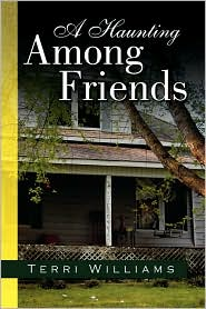 A Haunting among Friends - Terri Williams
