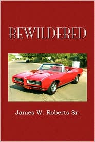 Bewildered - James W. Sr. Roberts
