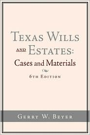 Texas Wills And Estates - Gerry W. Beyer