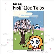 Fish Tree Tales - Sue Six
