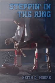 Steppin' In The Ring - Keith D. Moore