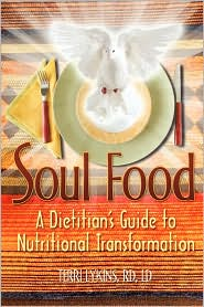 Soul Food: A Dietitian's Guide to Nutritional Transformation - Rd LD Terri Lykins