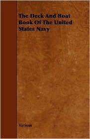 The Deck And Boat Book Of The United States Navy - Various, United States