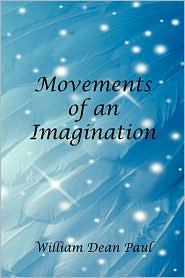 Movements Of An Imagination - William Dean Paul