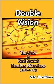 Double Vision: The Jew In Russian Literature - N.N.  Shneidman