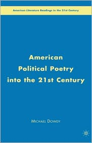 American Political Poetry in the 21st Century - Michael Dowdy