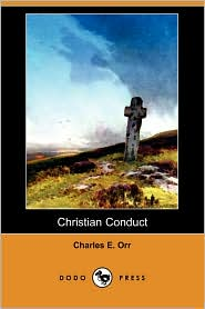 Christian Conduct - Charles E. Orr
