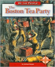 The Boston Tea Party (We the People Series) - Michael Burgan
