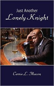 Just Another Lonely Knight - Carrie L. Macon