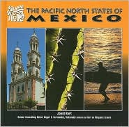 The Pacific North States of Mexico - Janet Burt