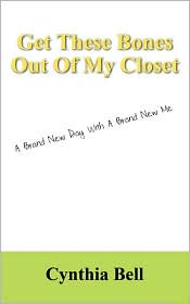 Get These Bones Out Of My Closet - Cynthia Bell