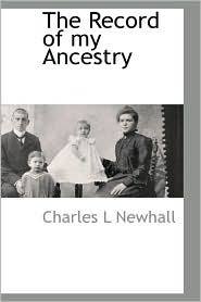 The Record Of My Ancestry - Charles L Newhall