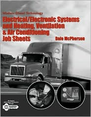 Modern Diesel Technology: Electrical/Electronic Systems and Heating, Ventilation, Air Conditioning Systems Job Sheets - Dale McPherson