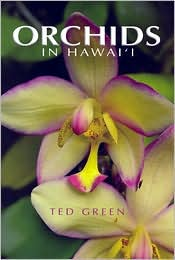 Orchids in Hawaii - Ted Green