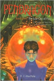 The Lost City of Faar (Pendragon Series #2) - D. J. MacHale