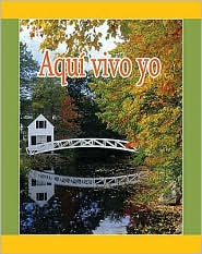 Aqui Vivo Yo = I Live Here - Amy White, Lada J. Kratky (Translator)