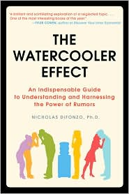 The Watercooler Effect: An Indispensable Guide to Understanding and Harnessing the Power of Rumors - Ph.D., Nichol DiFonzo Nicholas