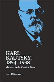 Karl Kautsky, 1854-1938; Marxism in the Classical Years