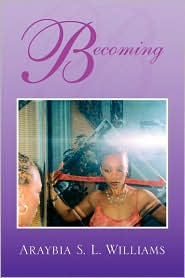 Becoming - Araybia S. L. Williams